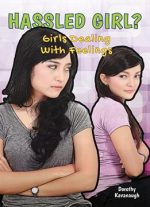 Hassled Girl? (girls Dealing With Feelings)
