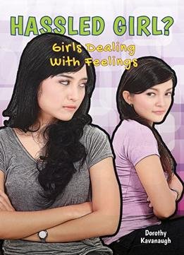 Download Hassled Girl? (girls Dealing With Feelings)