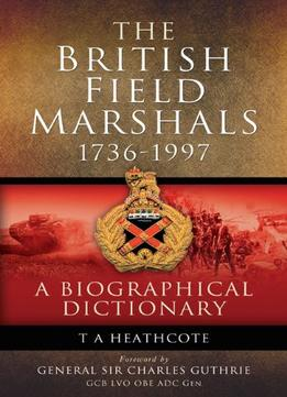 Download The British Field Marshalls 1736-1997