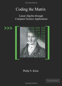 Download Coding The Matrix: Linear Algebra Through Computer Science Applications