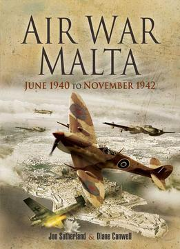 Download Air War, Malta, June: June 1940 To November 1942