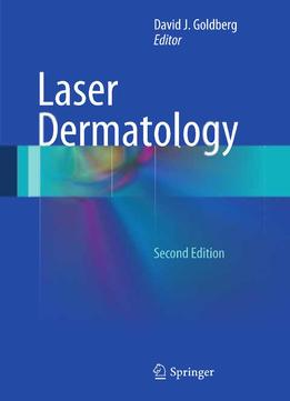 Download Laser Dermatology, 2nd Edition