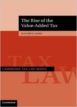 Download The Rise Of The Value-added Tax