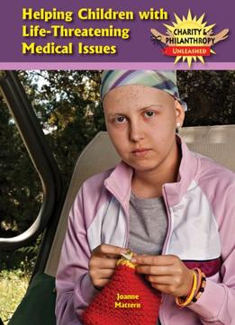 Download Helping Children With Life-threatening Medical Issues