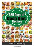365 Days Of Dash Diet Recipes