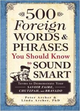 Download 500 Foreign Words & Phrases You Should Know To Sound Smart: