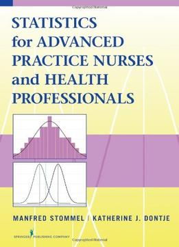 Download Statistics For Advanced Practice Nurses & Health Professionals By Manfred Stommel Phd