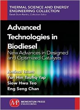 Download Advanced Technologies In Biodiesel: New Advances In Designed & Optimized Catalysts