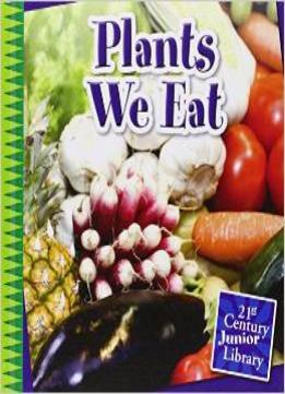 Download Plants We Eat (21st Century Junior Library)