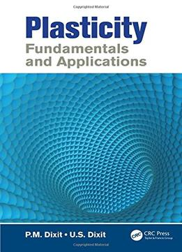 Download Plasticity: Fundamentals & Applications
