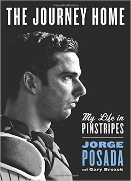 Download The Journey Home: My Life In Pinstripes