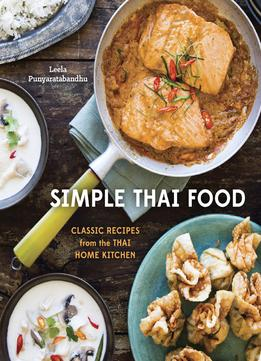 Download Simple Thai Food: Classic Recipes From The Thai Home Kitchen