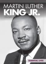 Martin Luther King Jr.: Civil Rights Leader (essential Lives)