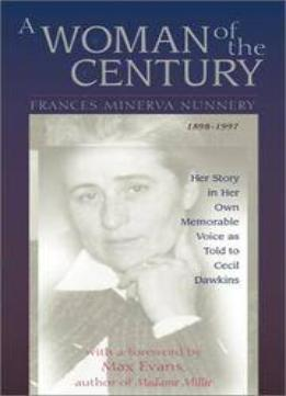 Download A Woman Of The Century, Frances Minerva Nunnery (1898-1997)