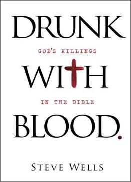 Download Drunk with Blood : God's Killings in the Bible