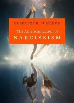 Download The Americanization Of Narcissism