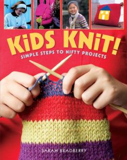 Download Kids Knit!: Simple Steps to Nifty Projects