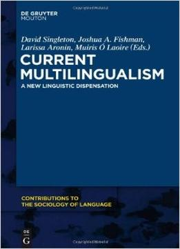 Download Current Multilingualism: A New Linguistic Dispensation