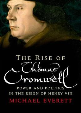 Download The Rise Of Thomas Cromwell
