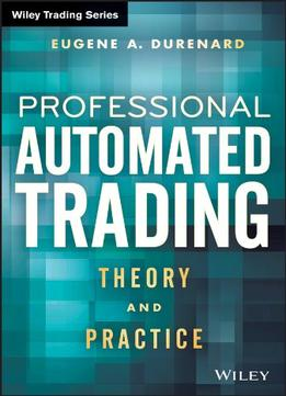 Download Professional Automated Trading: Theory & Practice