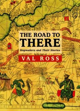 Download The Road To There: Mapmakers & Their Stories