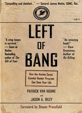 Download Left Of Bang: How The Marine Corps' Combat Hunter Program Can Save Your Life