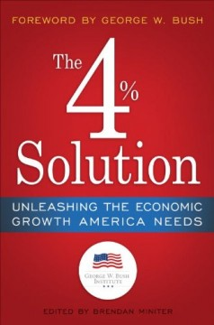 Download The 4% Solution: Unleashing The Economic Growth America Needs