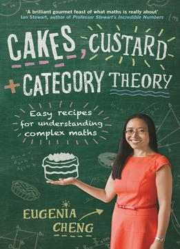 Download Cakes, Custard & Category Theory