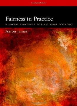 Download Fairness In Practice: A Social Contract For A Global Economy