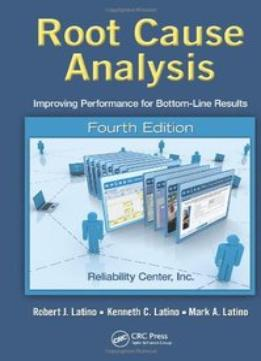 Download Root Cause Analysis: Improving Performance For Bottom-line Results, Fourth Edition