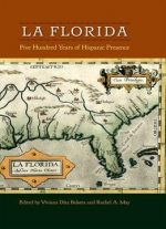 La Florida: Five Hundred Years Of Hispanic Presence