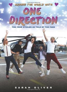 Download Around The World With One Direction: The True Stories As Told By The Fans