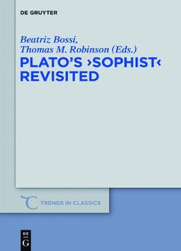 Download Plato's Sophist Revisited (trends In Classics)