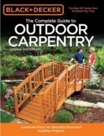 Black & Decker The Complete Guide to Outdoor Carpentry: , Updated 2nd Edition