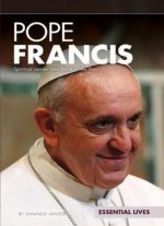 Pope Francis: Spiritual Leader And Voice Of The Poor (essential Lives)