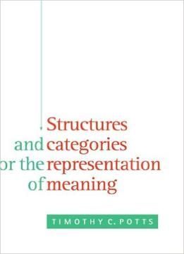 Download Structures & Categories For The Representation Of Meaning