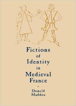 Download Fictions Of Identity In Medieval France
