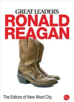 Great Leaders: Ronald Reagan By The Editors Of New Word City