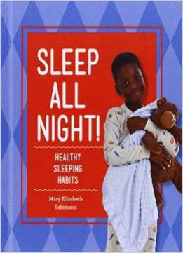Download Sleep All Night!: Healthy Sleeping Habits (healthy Habits)