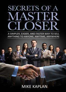 Download Secrets Of A Master Closer