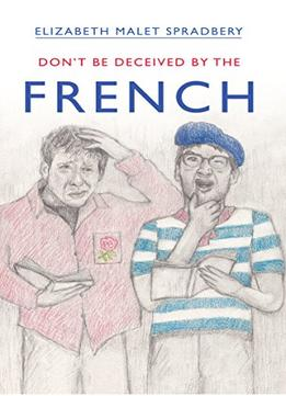 Download Don't Be Deceived By The French