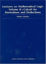 Lectures On Mathematical Logic Volume Ii Calculi For Derivations And Deductions