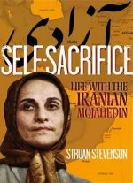 Self-sacrifice: Life With The Mojahedin