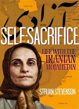 Download Self-sacrifice: Life With The Mojahedin