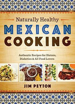 Download Naturally Healthy Mexican Cooking