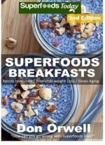 Superfoods Breakfasts(Natural Weight Loss Transformation Book 96)