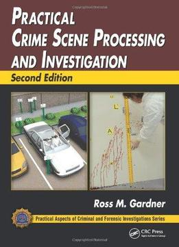 Download Practical Crime Scene Processing & Investigation (2nd Edition)