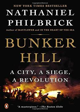 Download Bunker Hill: A City, A Siege, A Revolution