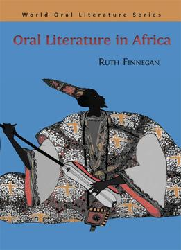 Download Oral Literature In Africa (World Oral Literature Series Book 1)