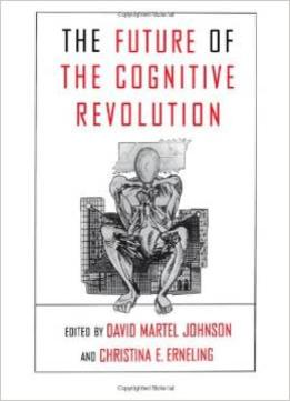 Download The Future of the Cognitive Revolution : Alternative Futures